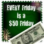 IT'S FRIDAY! Time for another $50 Friday Giveaway!