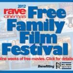 FREE Family Fun Festival FREE Movies at Rave Cinemas!