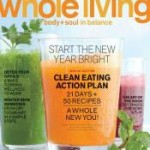 Whole Living Magazine $3.50 a year! Today ONLY!