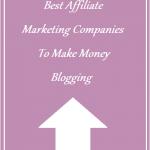 Best Affiliate Marketing Companies To Make Money