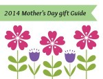 2014 Mother's Day Gift Guide