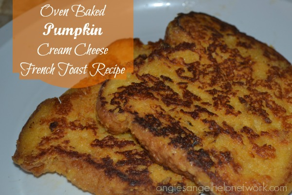 Oven Baked Pumpkin Cream Cheese French Toast Recipe #holidays #pumpkin #recipe #fallrecipes