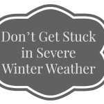 Don't Get Stuck in Severe Winter Weather