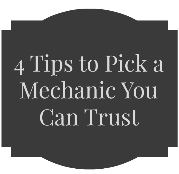 4 Tips to Pick a Mechanic You Can Trust
