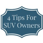 4 Tips For SUV Owners