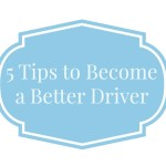 5 Tips to Become a Better Driver