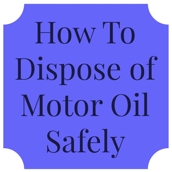 how to safely dispose of motor oil