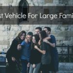 Best Vehicle For Large Families
