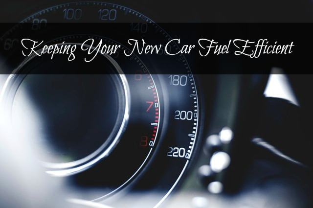 Keeping Your New Car Fuel Efficient
