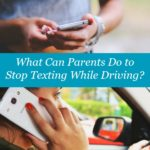 What Can Parents Do to Stop Texting While Driving?