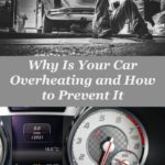 Why Is Your Car Overheating and How to Prevent It