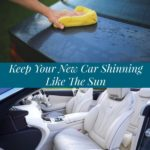 Keep Your New Car Shinning Like The Sun