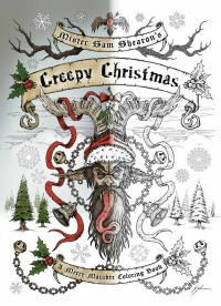 Mister-Sam Shearon's Creepy Christmas (A Merry Macabre Coloring Book)