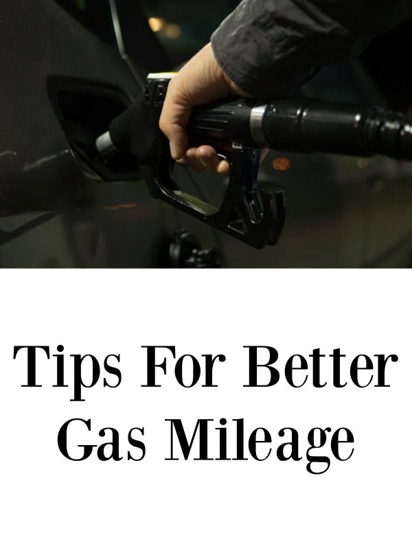 Tips For Better Gas Mileage
