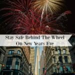 Stay Safe Behind The Wheel On New Years Eve
