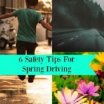 6 Safety Tips For Spring Driving