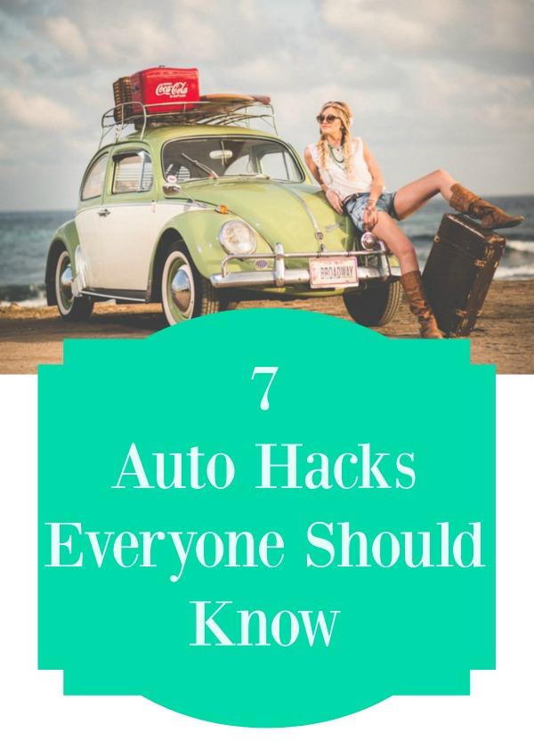 7 Auto Hacks Everyone Should Know