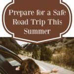 Prepare for a Safe Road Trip This Summer