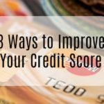 3 Ways to Improve Your Credit Score