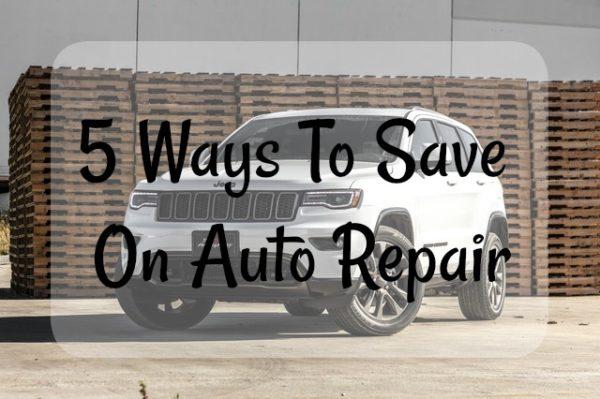 5 Ways To Save On Auto Repair