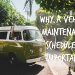Why a Vehicle Maintenance Schedule is Important