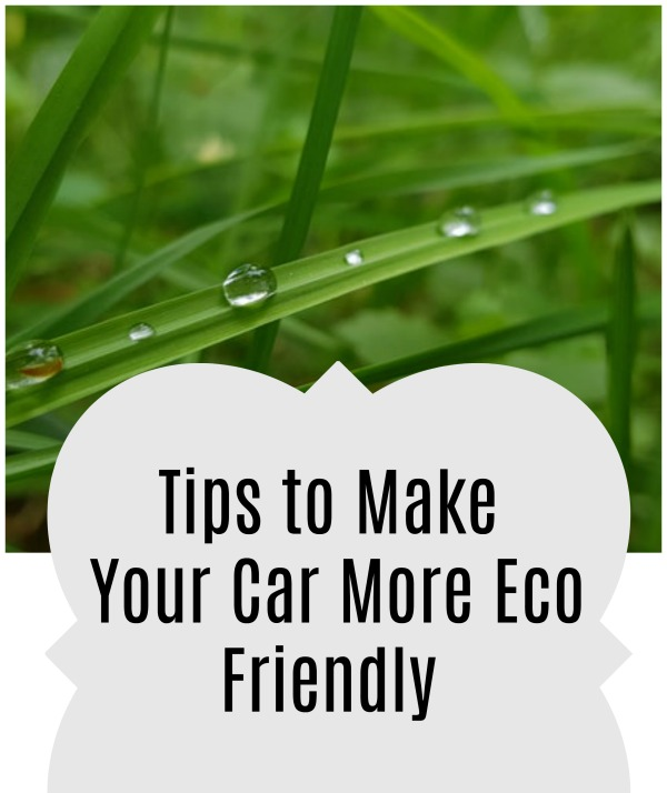 Tips to Make Your Car More Eco Friendly