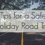 Tips for a Safe Holiday Road Trip