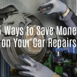 5 Ways to Save Money on Your Car Repairs