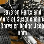 Save on Parts and More at Susquehanna Chrysler Dodge Jeep Ram