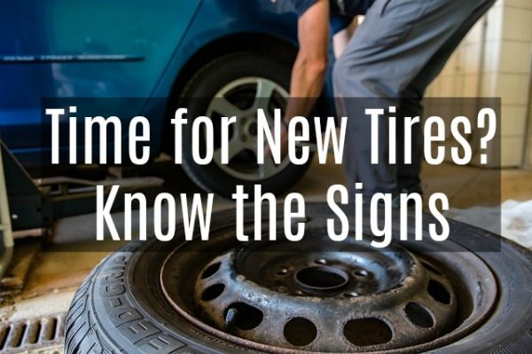 Time for New Tires? Know the Signs
